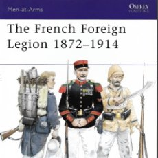 Militaria: THE FRENCH FOREIGN LEGION 1872-1914, OSPREY. Lote 151852790