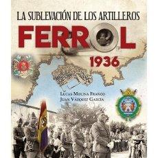 Militaria: FERROL 1936 LA SUBLEVACIÓN DE LOS ARTILLEROS FOTOGRAFÍAS MAPAS PLANOS DIBUJOS GUERRA CIVIL ESPAÑOLA. Lote 151886802