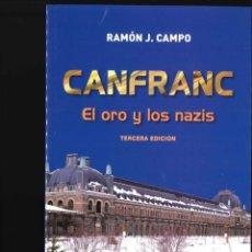 Militaria: CANFRANC EL ORO Y LOS NAZIS RAMON CAMPO. Lote 151928614