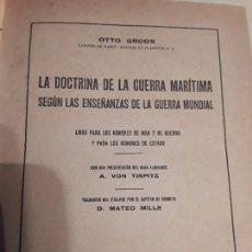 Militaria: LA DOCTRINA DE LA GUERRA MARITIMA SEGÚN LAS ENSEÑANZAS DE LA GUERRA MUNDIAL, DE OTTO GROOS. 1.ª GUER. Lote 152056886