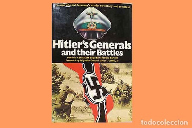 LIBRO EN INGLÉS:HITLER'S GENERALS AND THEIR BATTLES DE SALAMANDER BOOKS (USADO, CON HOJAS SUELTAS) (Militar - Libros y Literatura Militar)