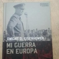 Militaria: MI GUERRA EN EUROPA. EISENHOWER, DWIGHT ALTAYA . 2008. Lote 152113658