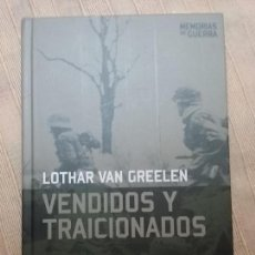 Militaria: VENDIDOS Y TRAICIONADOS. VAN GREELEN, LOTHAR. ALTAYA 2008. Lote 152114238