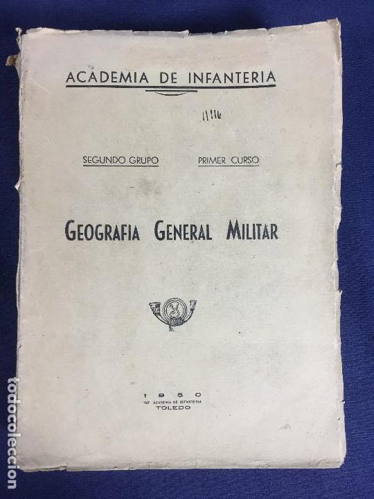 GEOGRAFÍA GENERAL MILITAR ACADEMIA DE INFANTERÍA TOLEDO PRIMER CURSO 1950 (Militar - Libros y Literatura Militar)