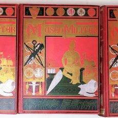 Militaria: 3 TOMOS MUSEO MILITAR. FRANCISCO BARADO. EDITOR MANUEL SOLER. BARCELONA 1884. Lote 152167690