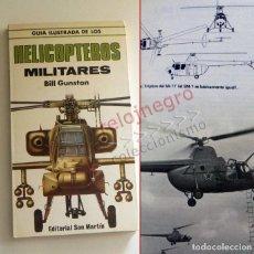 Militaria: GUÍA ILUSTRADA DE LOS HELICÓPTEROS MILITARES LIBRO HELICÓPTERO MILITAR AVIACIÓN EJÉRCITO AIRE ARMAS. Lote 152179318