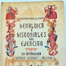 Militaria: TOMO III. HERÁLDICA E HISTORIALES DEL EJÉRCITO. VV. AA. IMPRENT. ESCELICER. MADRID 1973. Lote 152308682
