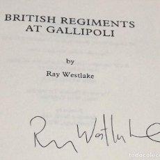 Militaria: CON LA FIRMA DEL AUTOR, BRITISH REGIMENTS AT GALLIPOLI, RAY WESTLAKE, PRIMERA EDICION 1996. Lote 152311218