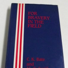 Militaria: FOR BRAVERY IN THE FIELD, C.K. BATE AND M.G. SMITH 1991. Lote 152315302