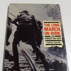 Militaria: THE LONG MARCH ON ROME, THE FORGOTTEN WAR, CHARLES WHITING, 1987. Lote 152316994