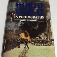 Militaria: WORLD WAR II IN PHOTOGRAPHS, JOHN PIMLOTT. Lote 152319850