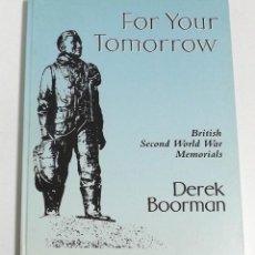 Militaria: FOR YOUR TOMORROW, BRITISH SECOND WORLD WAR MEMORIALS, DEREK BOORMAN. Lote 152320070