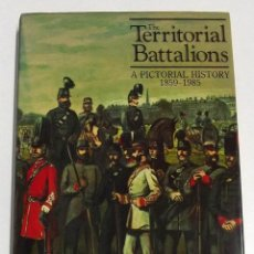 Militaria: THE TERRITORIAL BATTALIONS, A PICTORY HISTORY 1859-1985, RAY WESTLAKE. Lote 152320854