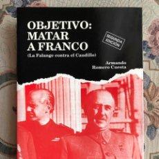 Militaria: LIBRO. OBJETIVO: MATAR A FRANCO. GUERRA CIVIL ESPAÑOLA. FALANGE. FRANQUISMO. CAUDILLO. Lote 152355090