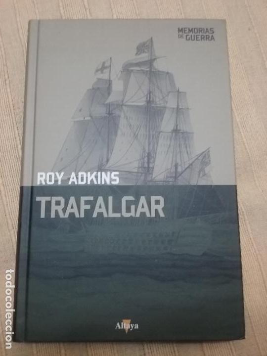 TRAFALGAR. ROY ADKINS. EDITORIAL ALTAYA, COL. MEMORIAS DE GUERRA, 2008 (Militar - Libros y Literatura Militar)