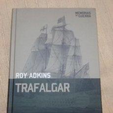 Militaria: TRAFALGAR. ROY ADKINS. EDITORIAL ALTAYA, COL. MEMORIAS DE GUERRA, 2008. Lote 152394370