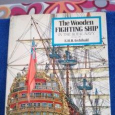 Militaria: THE WOODEN FIGHTING SHIP IN THE ROYAL NAVY DE E.H.H. ARCHIBALD.BARCOS MILITARES DE EPOCA.GOLETAS.. Lote 152530206