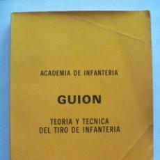 Militaria: ACADEMIA DE INFANTERIA - GUION : TEORIA Y TECNICA DEL TIRO DE INFANTERIA . 1984. Lote 152538646