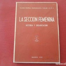 Militaria: LA SECCIÓN FEMENINA FALANGE - HISTORIA Y ORGANIZACIÓN. Lote 153186138