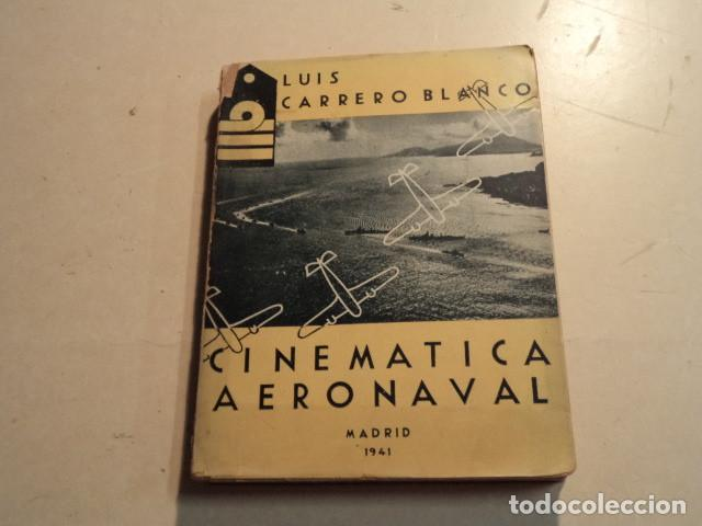 CINEMÁTICA AERONAVAL - LUIS CARRERO BLANCO - AÑO 1941 (Militar - Libros y Literatura Militar)