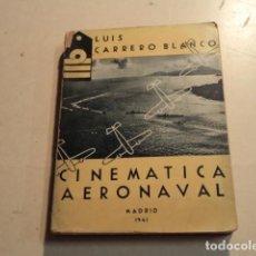 Militaria: CINEMÁTICA AERONAVAL - LUIS CARRERO BLANCO - AÑO 1941. Lote 153227282
