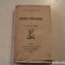 Militaria: LA LÉGION ÉTRANGÈRE - LE CAPITAINE BLANC - AÑO 1890 - DEDICADO. Lote 153233366