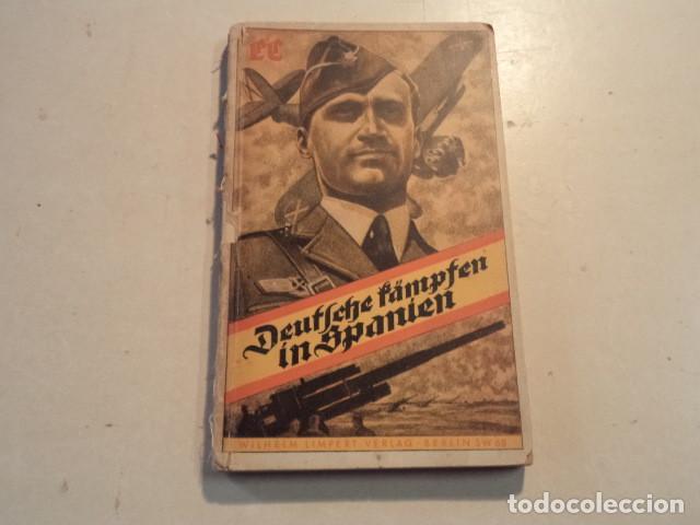 DEUTSCHE KÄMPFEN IN SPANIEN - LEGIÓN CÓNDOR - AÑO 1939 (Militar - Libros y Literatura Militar)