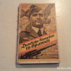 Militaria: DEUTSCHE KÄMPFEN IN SPANIEN - LEGIÓN CÓNDOR - AÑO 1939. Lote 153239150
