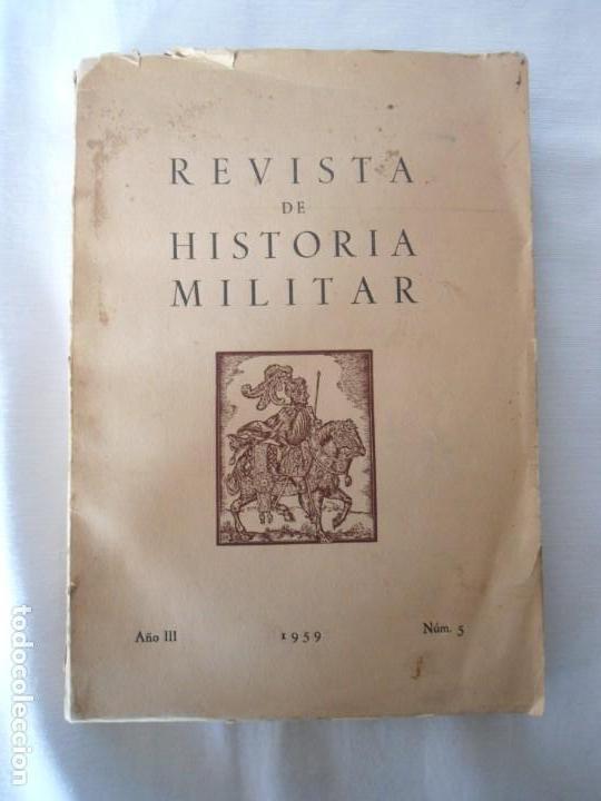 LIBRO DE REVISTA DE HISTORIA MILITAR AÑO III 1959 Nº 5 (Militar - Libros y Literatura Militar)