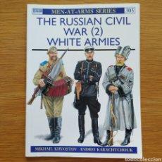 Militaria: REVOLUCION RUSA - OSPREY - THE RUSSIAN CIVIL WAR (2) WHITE ARMIES - MEN AT ARMS. Lote 153524286