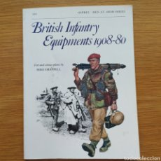 Militaria: WW2 - OSPREY - BRITISH INFANTRY EQUIPMENTS 1908–80 - MEN AT ARMS. Lote 153525814