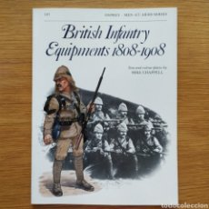 Militaria: GUERRAS COLONIALES - OSPREY - BRITISH INFANTRY EQUIPMENTS - 1808–1908 - MEN AT ARMS. Lote 153527154