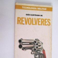 Militaria: GUIA ILUSTRADA DE REVOLVERES - TECNOLOGIA MILITAR - ORBIS - 1986 - 80 PAGINAS. Lote 153538762