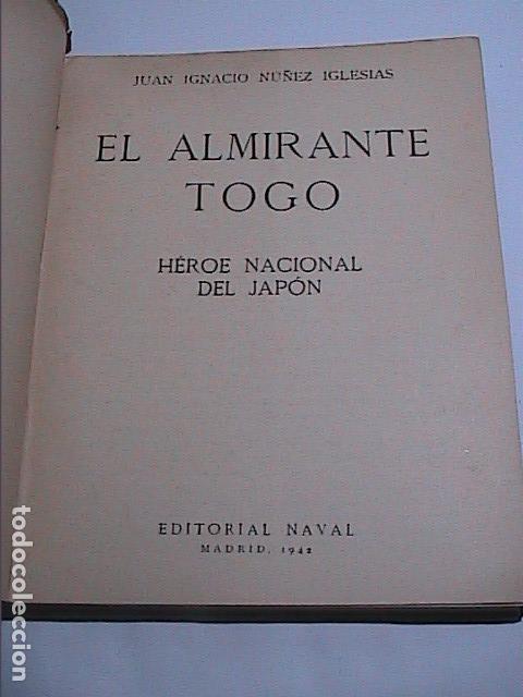 Militaria: EL ALMIRANTE TOGO. HÉROE NAVAL JAPONES. FINALES XIX PRINCIPIOS XX.ED. NAVAL 1942. MADRID. - Foto 2 - 153567738
