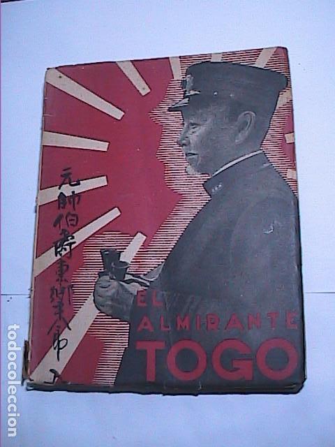 EL ALMIRANTE TOGO. HÉROE NAVAL JAPONES. FINALES XIX PRINCIPIOS XX.ED. NAVAL 1942. MADRID. (Militar - Libros y Literatura Militar)