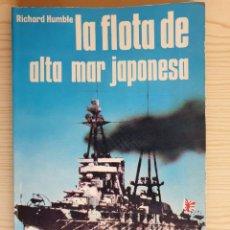 Militaria: LA FLOTA DE ALTA MAR JAPONESA - SAN MARTÍN, HISTORIA DEL SIGLO DE LA VIOLENCIA. ARMAS Nº 13. Lote 153591066