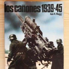 Militaria: LOS CAÑONES 1939-45 - SAN MARTÍN, HISTORIA DEL SIGLO DE LA VIOLENCIA. ARMAS Nº 21. Lote 153591686