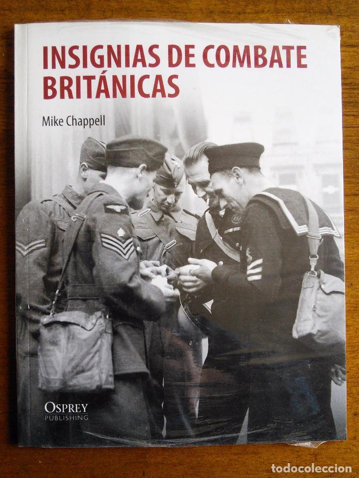 INSIGNIAS DE COMBATE BRITÁNICAS /// MIKE CHAPPELL /// GUERRA MUNDIAL /// OSPREY /// NUEVO (Militar - Libros y Literatura Militar)