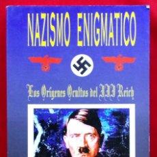 Militaria: HITLER. NAZISMO ENIGMÁTICO. LOS ORÍGENES OCULTOS DEL III REICH. 1ª EDICIÓN. AÑO: 1996.. Lote 153614090