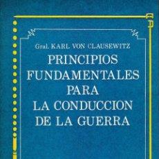 Militaria: PRINCIPIOS FUNDAMENTALES PARA LA CONDUCCIÓN DE LA GUERRA, DE KARL VON CLAUSEWITZ. ED. STRUHART, 1984. Lote 153621626