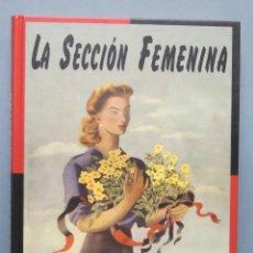 Militaria: LA SECCION FEMENINA. LUIS OTERO. Lote 153705434