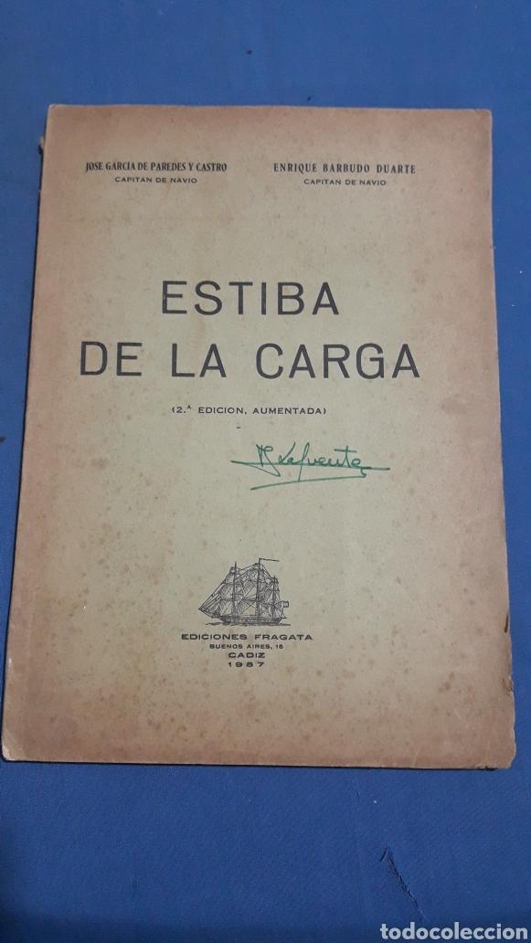ESTIBA DE LA CARGA 2°EDICION CADIZ 1957 (Militar - Libros y Literatura Militar)