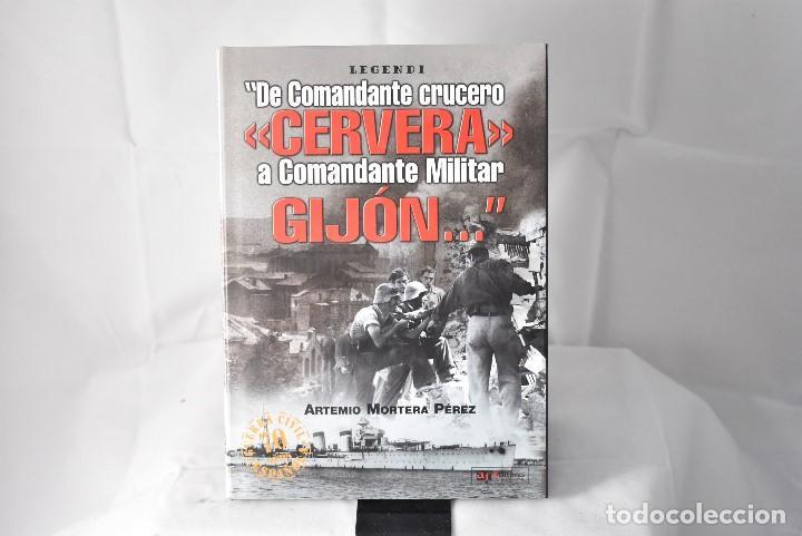 DE COMANDANTE CRUCERO CERVERA A COMANDANTE MILITAR GIJÓN... MOTERA PÉREZ, ARTEMIO (Militar - Libros y Literatura Militar)