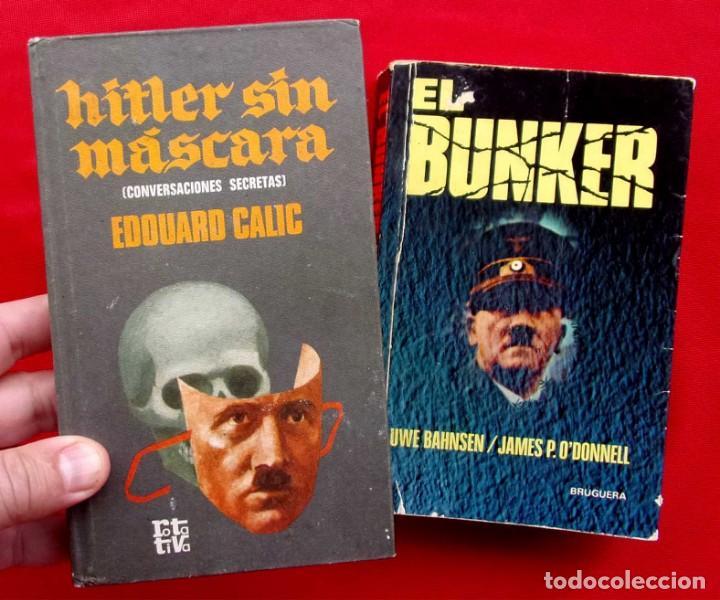 2 LIBROS. HITLER. EL BUNKER .1ª EDICIÓN. AÑO: 1976. HITLER SIN MASCARA. AÑO: 1970. (Militar - Libros y Literatura Militar)