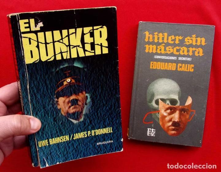 Militaria: 2 LIBROS. HITLER. EL BUNKER .1ª EDICIÓN. AÑO: 1976. HITLER SIN MASCARA. AÑO: 1970. - Foto 2 - 153824038