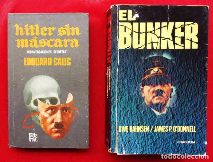 Militaria: 2 LIBROS. HITLER. EL BUNKER .1ª EDICIÓN. AÑO: 1976. HITLER SIN MASCARA. AÑO: 1970. - Foto 4 - 153824038