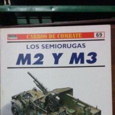 Militaria: LOS SEMIORUGAS M2 Y M3. OSPREY CARROS DE COMBATE. Lote 153830774