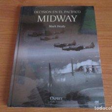 Militaria: OSPREY: GRANDES BATALLAS - MIDWAY , DECISION EN EL PACIFICO. Lote 153963790
