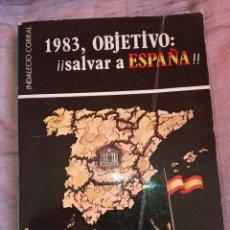 Militaria: LIBRO POLÍTICO TRANSICIÓN 1983 OBJETIVO SALVAR A ESPAÑA.FALANGE.FUERZA NUEVA.NACIONAL REVOLUCIONARIO. Lote 154066656