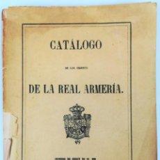 Militaria: CATÁLOGO DE LOS OBJETOS DE LA REAL ARMERÍA. VV. AA. IMPRES. EUSEBIO AGUADO. MADRID 1867. Lote 154102770